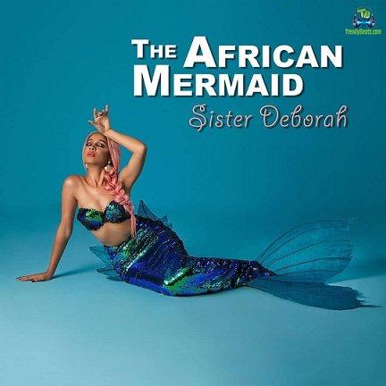 Download Sister Deborah The African Mermaid EP mp3