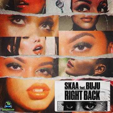 Skaa - Right Back ft Buju