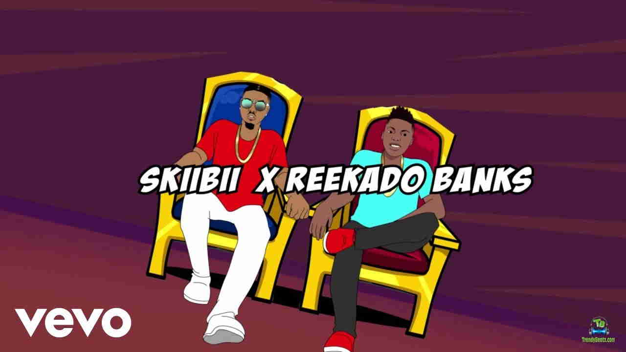 Skiibii - Banger Video ft Reekado Banks