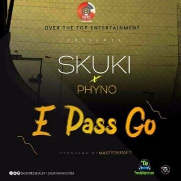 Skuki - E Pass Go ft Phyno