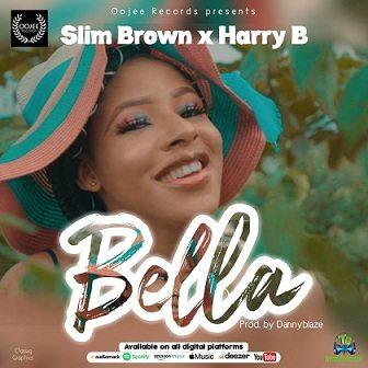 Slim Brown - Bella ft Harry B