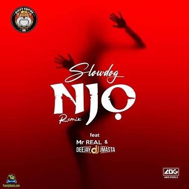 Slowdog - Njo (Remix) ft Mr Real, Deejay J Masta