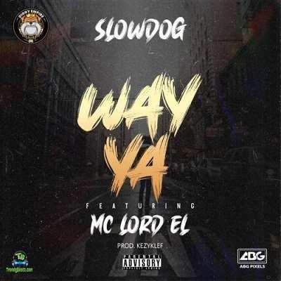 Slowdog - Way Ya ft Mc Lord El