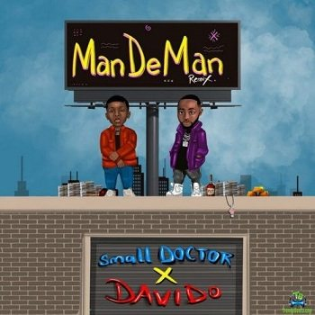 Small Doctor - Mandeman (Remix) ft Davido