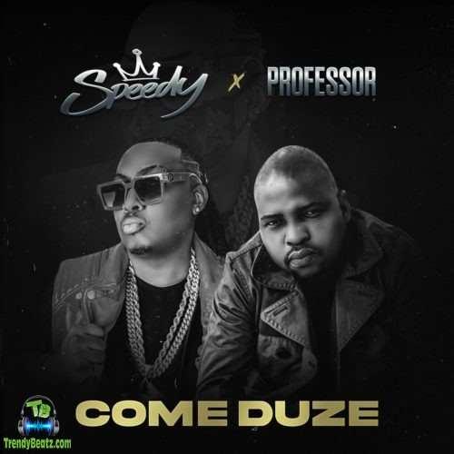 Speedy - Come Duze ft Professor