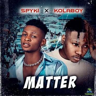 Spyki - Matter (Remix) ft Kolaboy