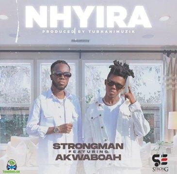 Strongman - Nhyira ft Akwaboah