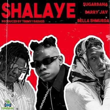 Sugarbana - Shalaye ft Bella Shmurda, Barry Jahy