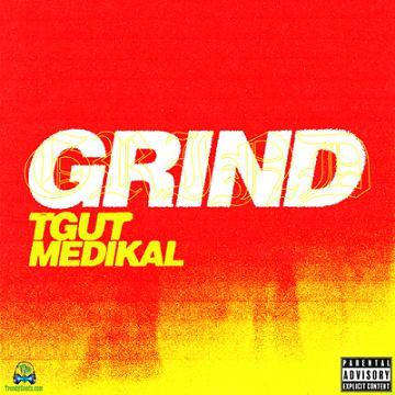 TGUT - Grind ft Medikal