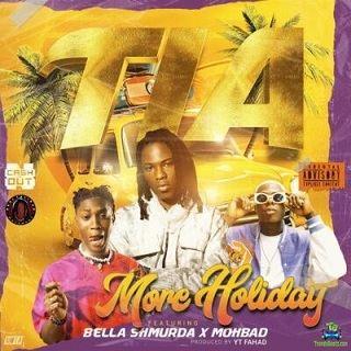 TIA - More Holiday ft Bella Shmurda, Mohbad