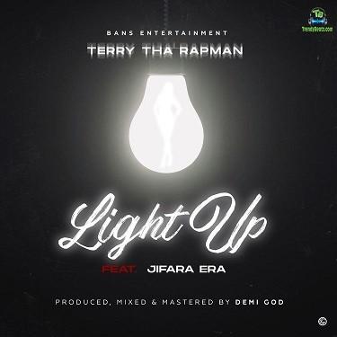 Terry Tha Rapman - Light Up ft Jifara Era