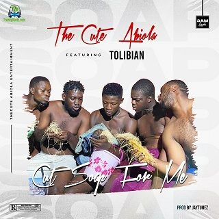 TheCuteAbiola - Cut Soap For Me ft Tolibian
