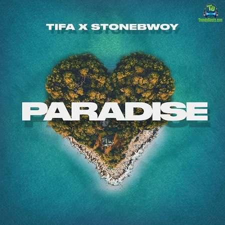 Tifa - Paradise ft Stonebwoy