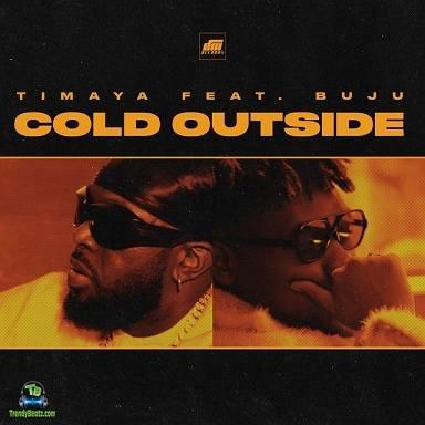 Timaya - Cold Outside (New Song) ft Buju