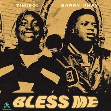 TimiBoi - Bless Me ft Barry Jhay