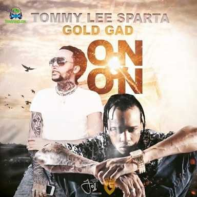 Tommy Lee Sparta - On And On ft Gold Gad