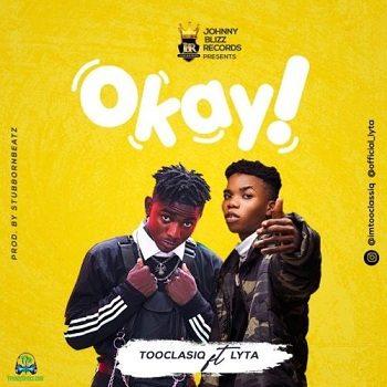 Tooclasiq - Okay ft Lyta