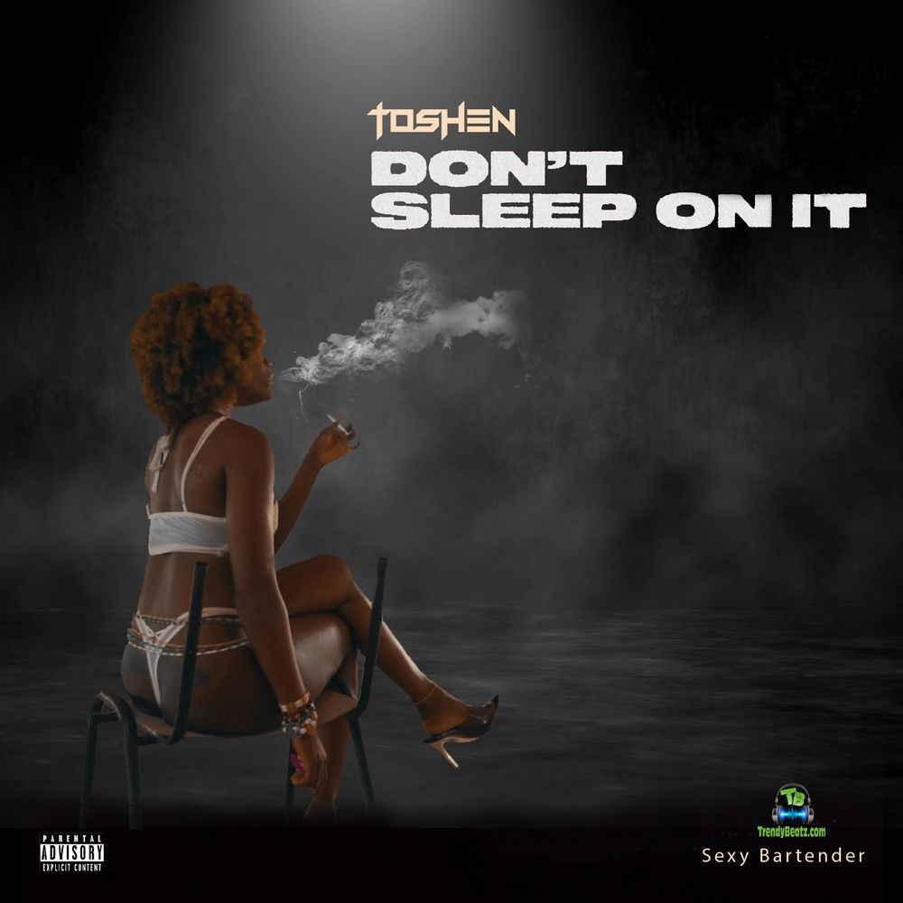 Toshen - Dont Sleep On It