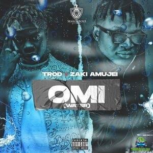 Trod - OMI (Water) ft Zaki Amujei