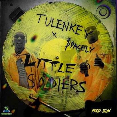 Tulenkey - Little Soldiers (Tsooboi) ft Spacely