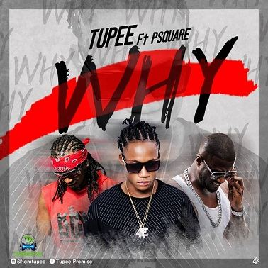 Tupee - Why ft P Square