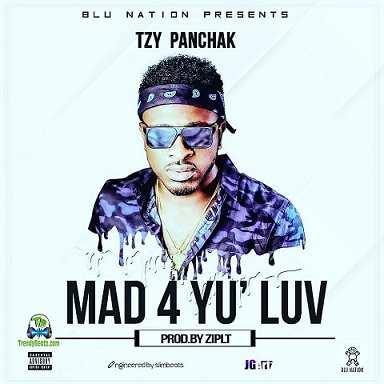 Tzy Panchak - Mad 4 Yu' Luv (Mad 4 Yu Luv)