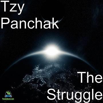 Tzy Panchak - The Struggle