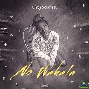 Ugoccie - No Wahala