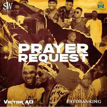 Victor AD - Prayer Request ft Patoranking