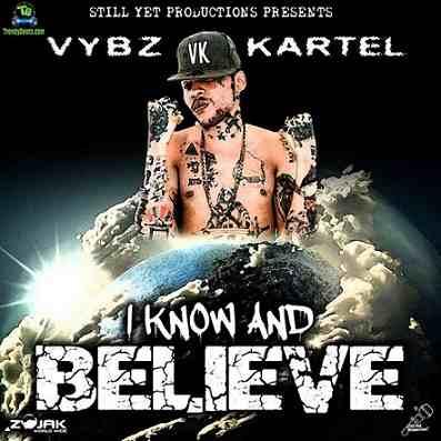 Vybz Kartel - I Know And Believe