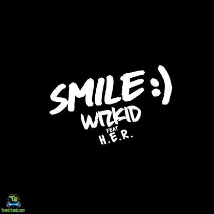Wizkid - Smile ft HER