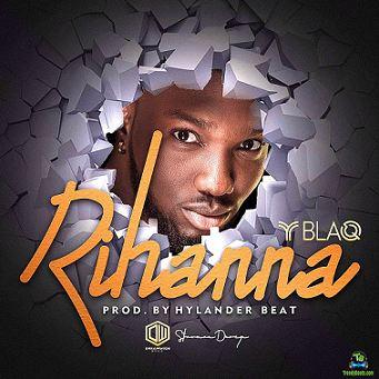 Y Blaq - Rihanna