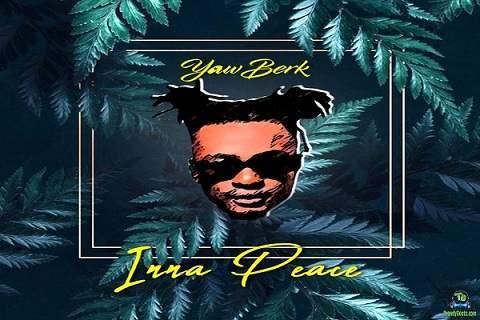 Yaw Berk - Inna Peace
