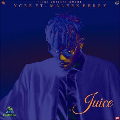 Ycee - Juice ft Maleek Berry