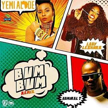Yemi Alade - Bum Bum (Remix) ft Lady Leshurr, Admiral T