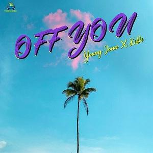 Young John - Off You ft KiDi
