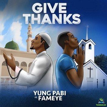 Yung Pabi - Give Thanks ft Fameye