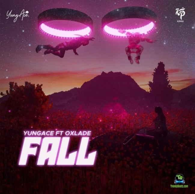 YungAce - Fall ft Oxlade