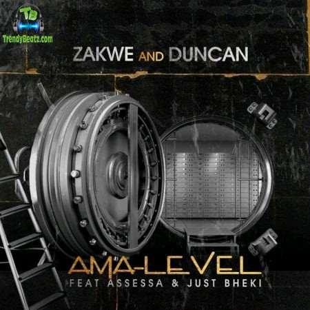 Zakwe - Ama-Level ft Assessa, Just Bheki