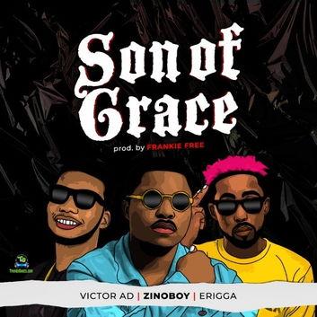 ZinoBoy - Son Of Grace ft Erigga, Victor AD