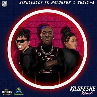 Zinoleesky - Kilofeshe (Remix) ft Mayorkun, Busiswa