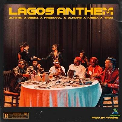 Zlatan - Lagos Anthem (Money No Dey Lagos) Remix ft Oberz, Frescool, Oladips, Kabex, Trod