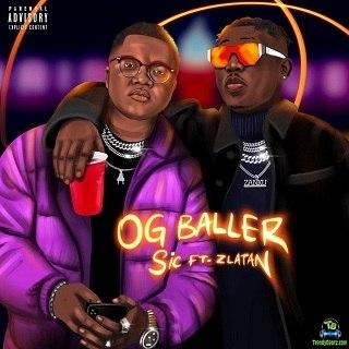 Sic - Og Baller ft Zlatan
