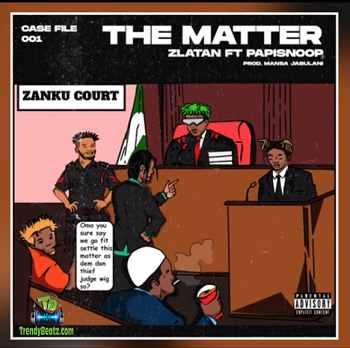 Zlatan - The Matter ft Papisnoop