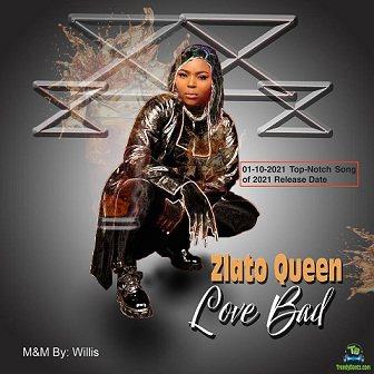 Zlato Queen - Love Bad