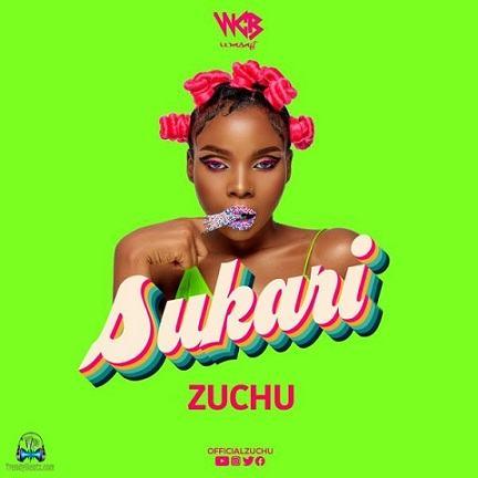 Zuchu - Sukari (Music)