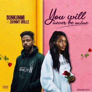 Bukunmi Oluwasina - You Will Never Be Mine ft Johnny Drille