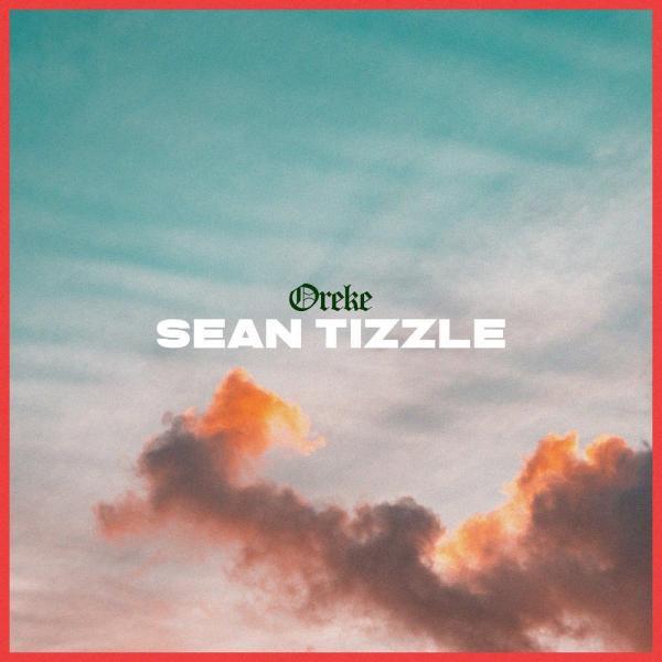 Sean Tizzle - Oreke | MP3 DOWNLOAD
